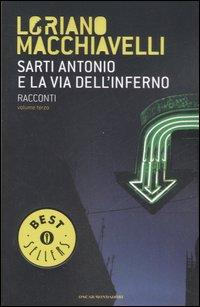 Sarti Antonio e la via dell'inferno. Racconti. Vol. 3