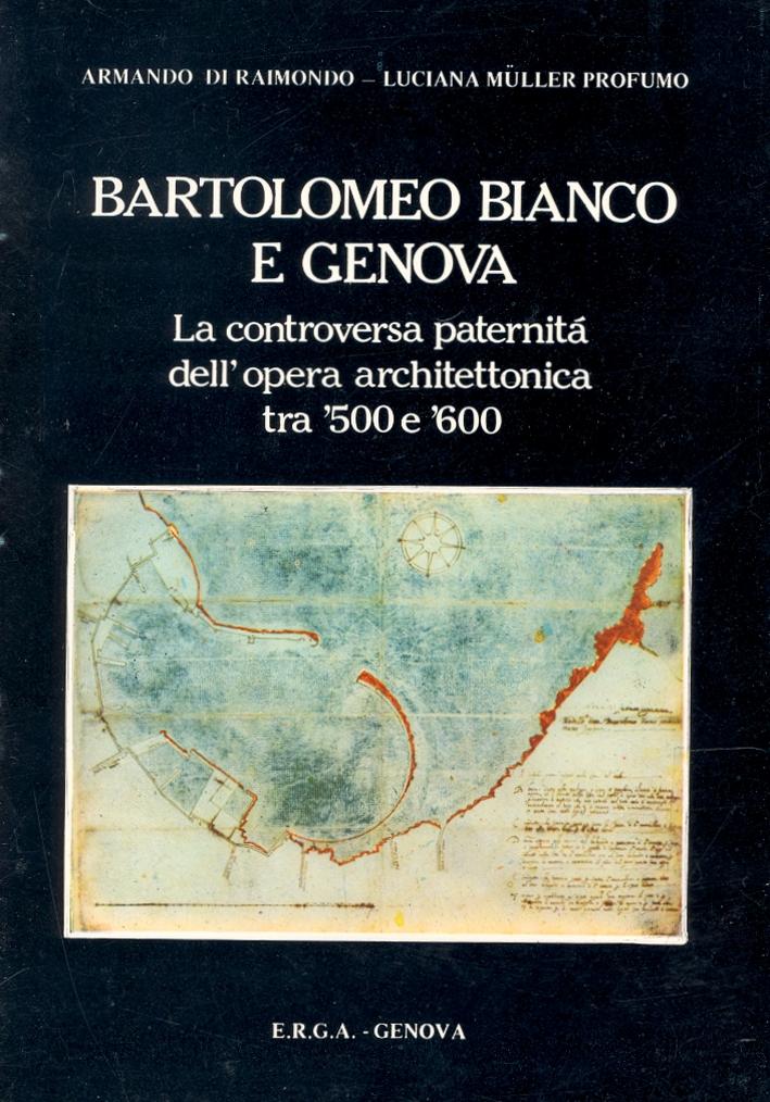 Bartolomeo Bianco e Genova. La controversa paternità dell'opera architettonica tra '500 e '600