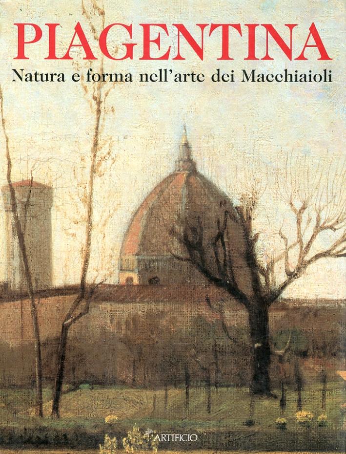 Gli Anni di Piagentina, natura e forma nell'arte dei Macchiaioli