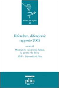 Difendere, difendersi. Rapporto 2005
