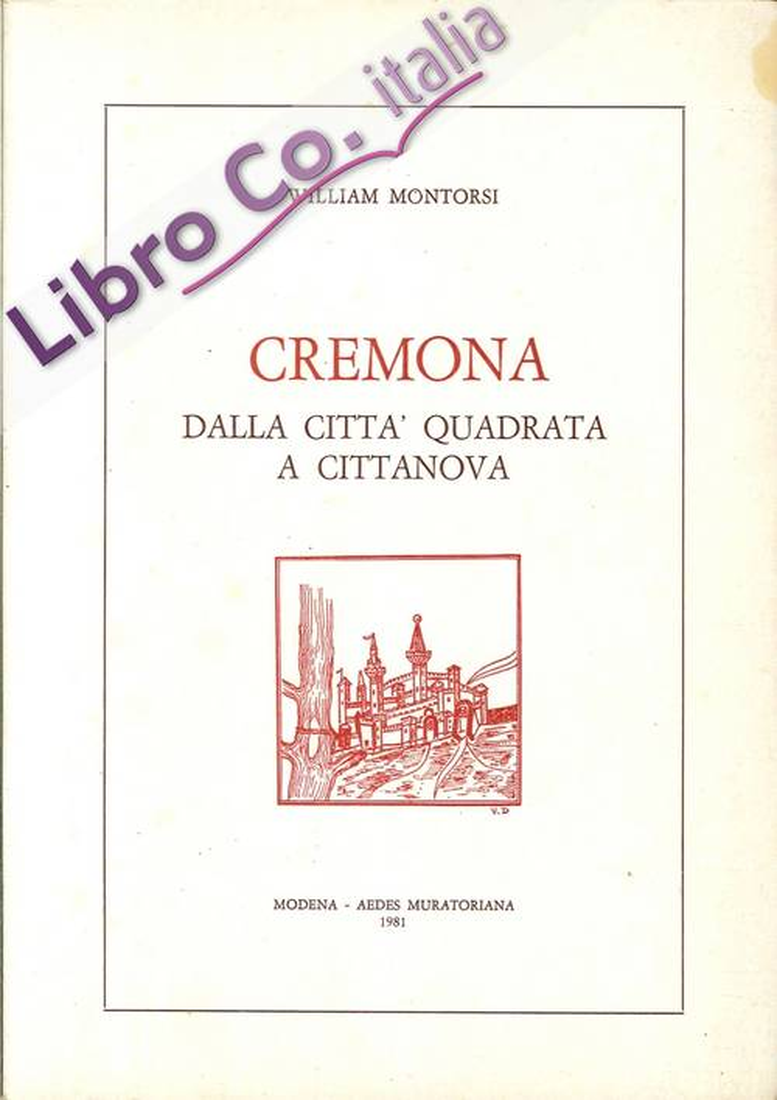 Cremona. Dalla Città Quadrata a Cittanova.