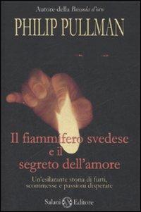 Il fiammifero svedese e il segreto dell'amore.