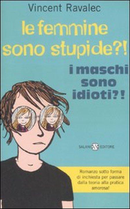 Le Femmine Sono Stupide. I Maschi Sono Idioti.