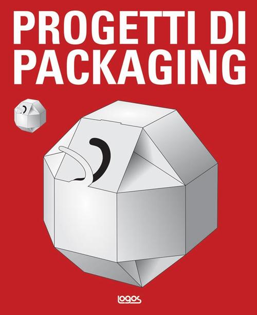 Progetti di packaging. Ediz. illustrata