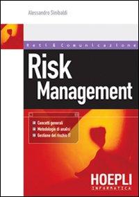 Risk Management. Concetti generali, metodologie di analisi, gestione del rischio IT