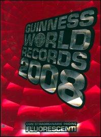 Guinness World Records 2008. Ediz. illustrata