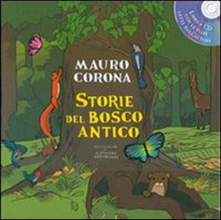 Storie del bosco antico. Ediz. illustrata. Con CD Audio