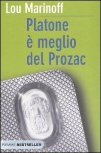 Platone è meglio del Prozac.