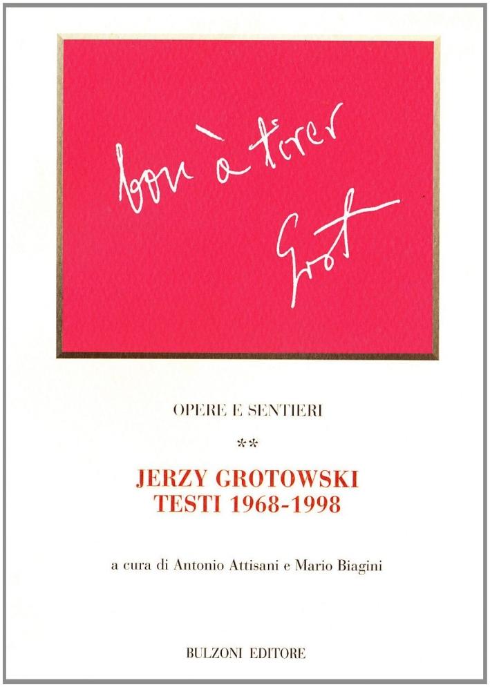 Opere e sentieri. Vol. 2: Jerzy Grotowski. Testi 1968-1998.