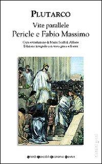 Vite parallele. Pericle e Fabio Massimo. Testo greco a fronte. Ediz. integrale