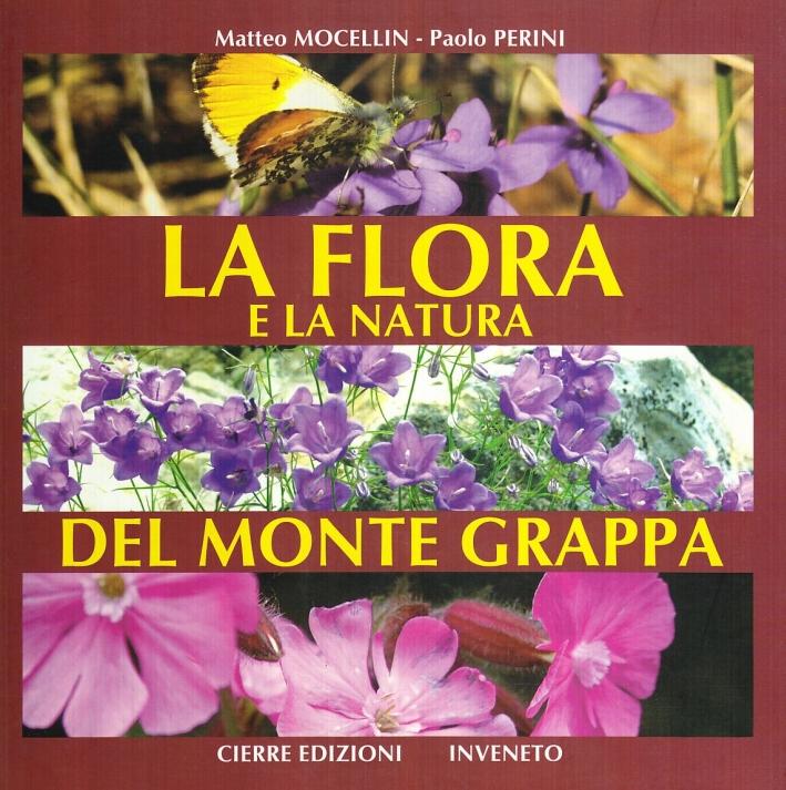 La flora e la natura del monte Grappa. Ediz. illustrata