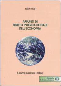 Appunti di diritto internazionale dell'economia. Con CD-ROM