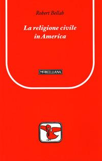 La religione civile in America. Ediz. bilingue