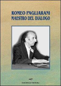 Romeo Pagliarani maestro del dialogo