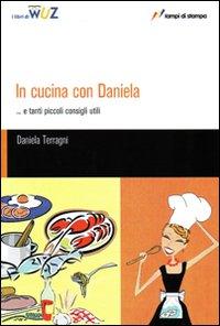 In cucina con Daniela... e tanti piccoli consigli utili