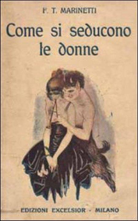 Come si seducono le donne (rist. anastatica 1916)