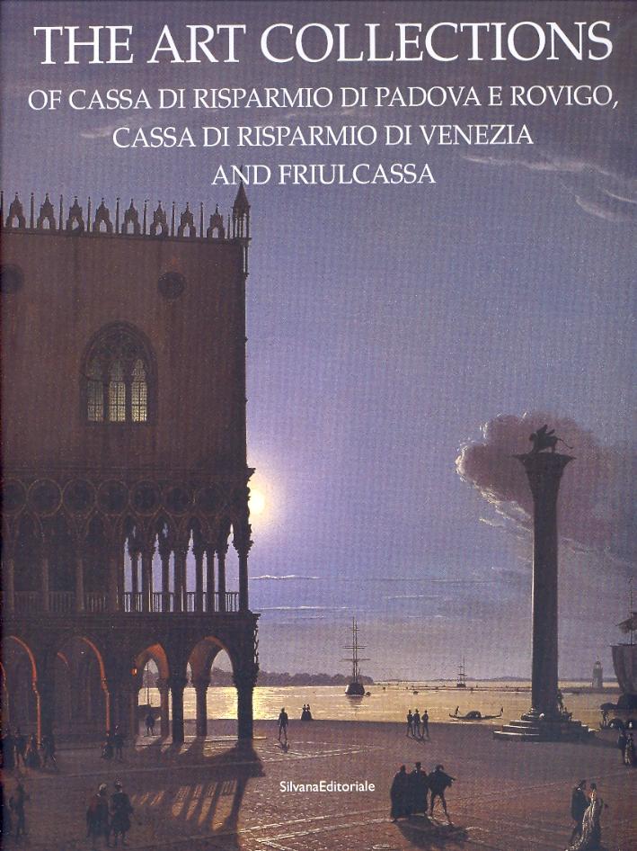 The Art Collections of Cassa di Risparmio di Padova e Rovigo, Cassa di Risparmio di Venezia and Friulcassa