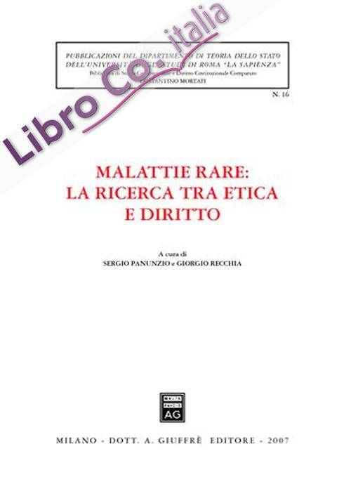 Malattie rare: la ricerca tra etica e diritto. Atti del Convegno di studi (Roma, 14 febbraio 2006)