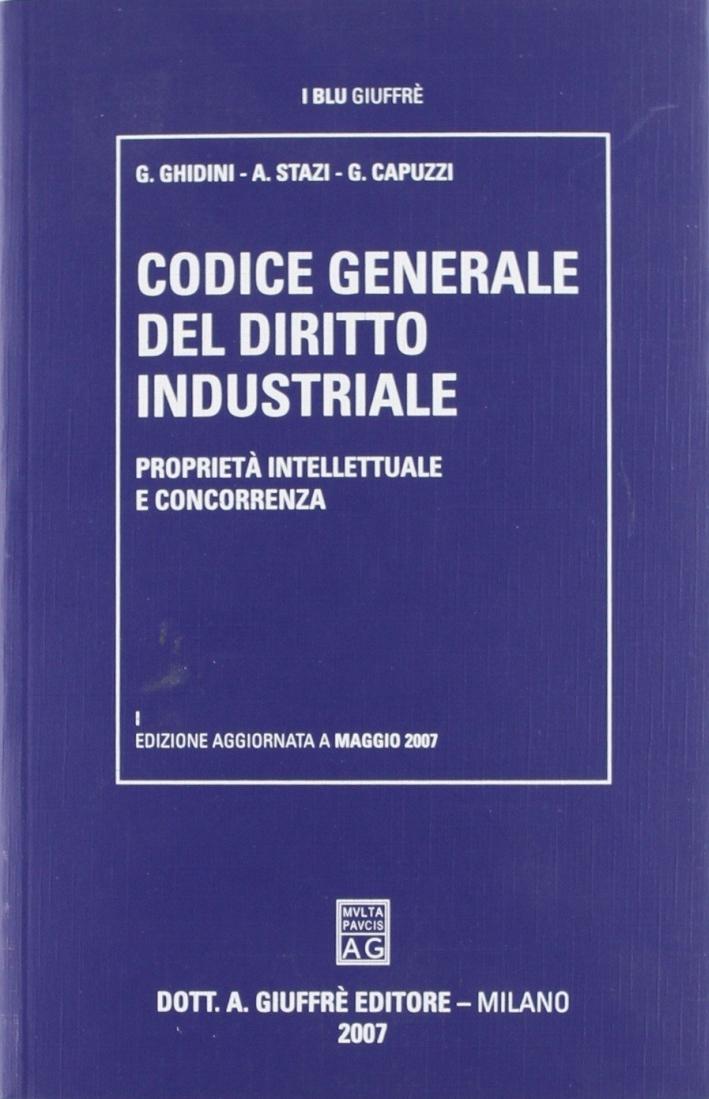 Codice generale del diritto industriale. Proprietà intellettuale e concorrenza