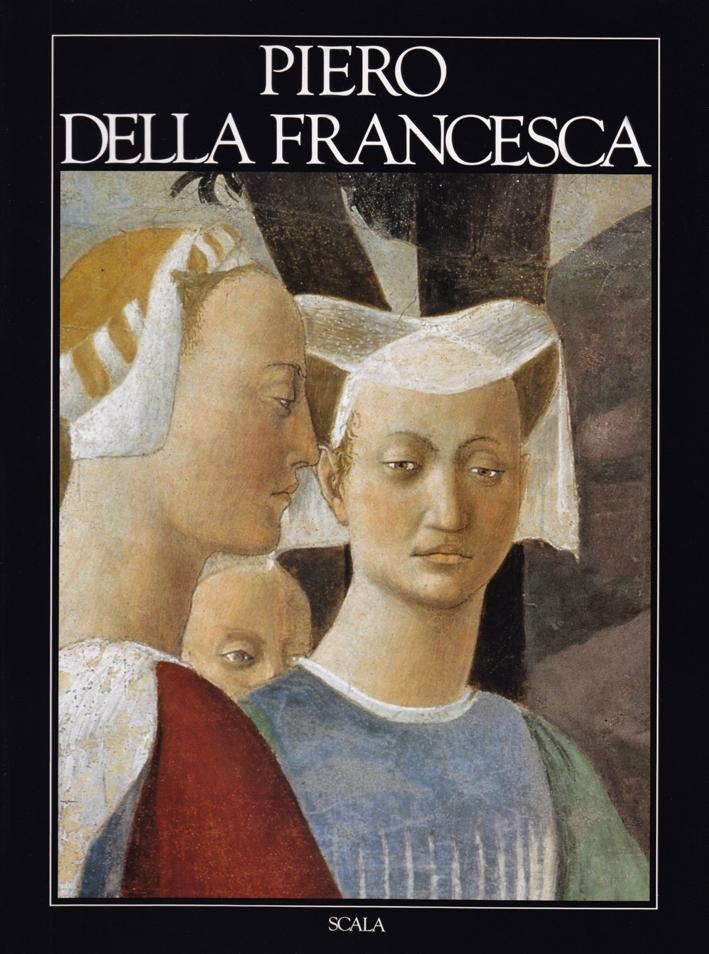 Piero della Francesca. Ediz. illustrata