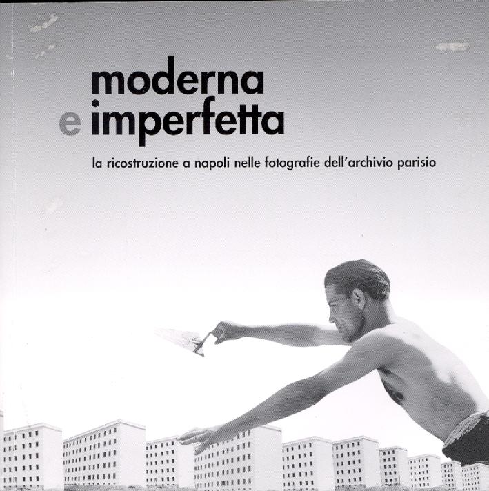 Moderna e imperfetta. La ricostruzione a Napoli nelle fotografie dell'archivio Parisio