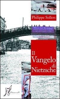 Il vangelo di Nietzsche. Conversazioni con Vincent Roy