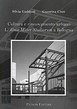 Cultura e rinnovamento urbano. L'Alma Mater Studiorum a Bologna