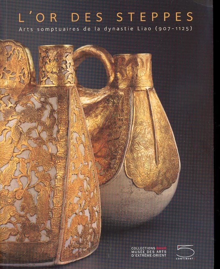 L'Or des Steppes. Arts somptuaires de la dynastie Liao. (907-1125)