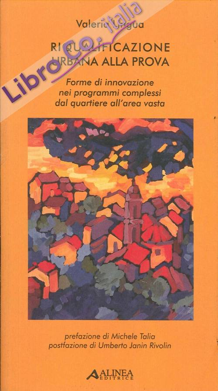 Riqualificazione urbana alla prova: forme di innovazione nei programmi complessi dal quartiere all'area vasta