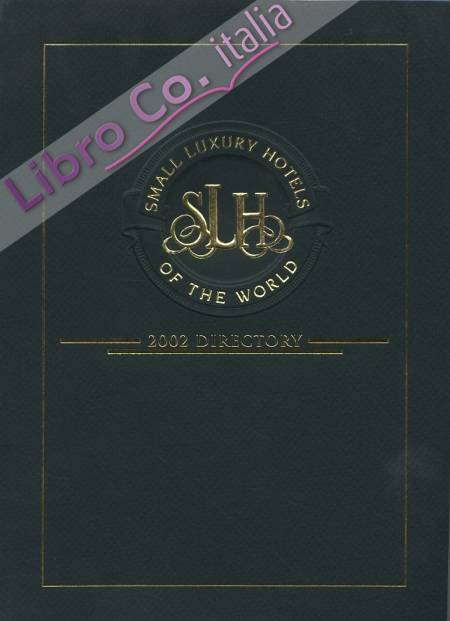 Small luxury hotels of the world. 2002 Directory