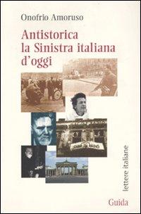 Antistorica la Sinistra italiana d'oggi