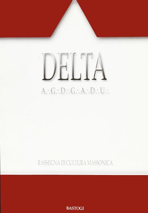 Delta. Rassegna di cultura massonica. Vol. 90