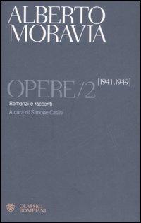 Opere. Vol. 2: Romanzi e racconti 1941-1949
