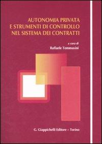 Autonomia privata e strumenti di controllo nel sistema dei contratti