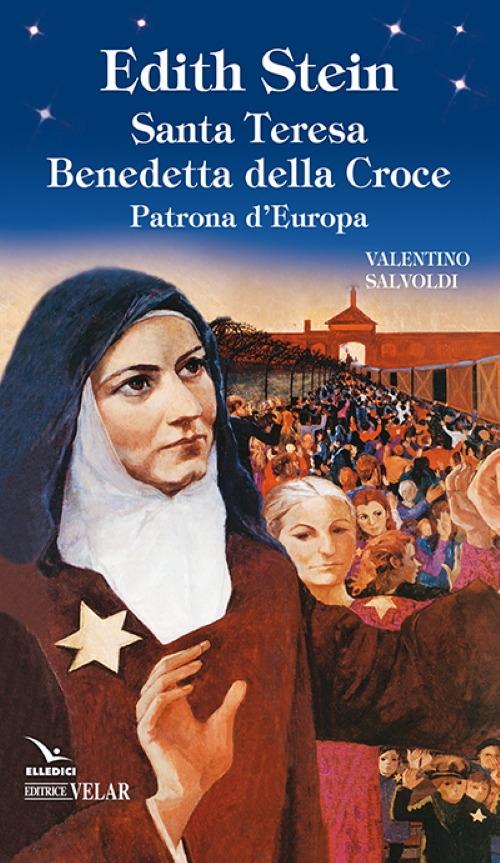 Edith Stein. Santa Teresa Benedetta della Croce. Patrona d'Europa