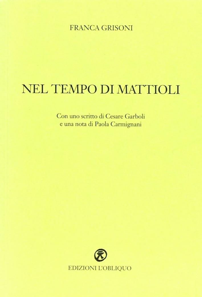 Nel tempo di Mattioli. Ediz. illustrata
