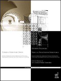 Verso una progettazione stereotomica. Nozioni di stereotomia, stereotomia digitale e trasformazioni topologiche.. Con DVD