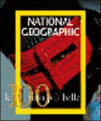 Le cento foto più belle di National Geographic. Ediz. illustrata