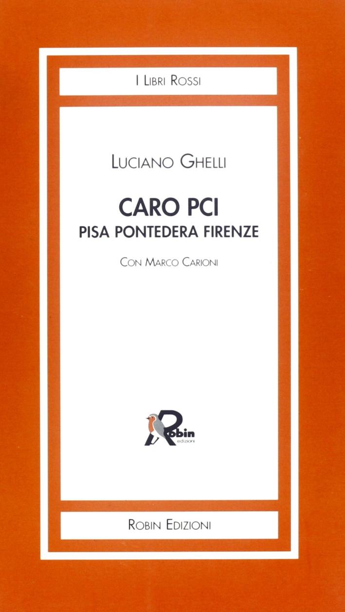 Caro PCI. Pisa, Pontedera, Firenze