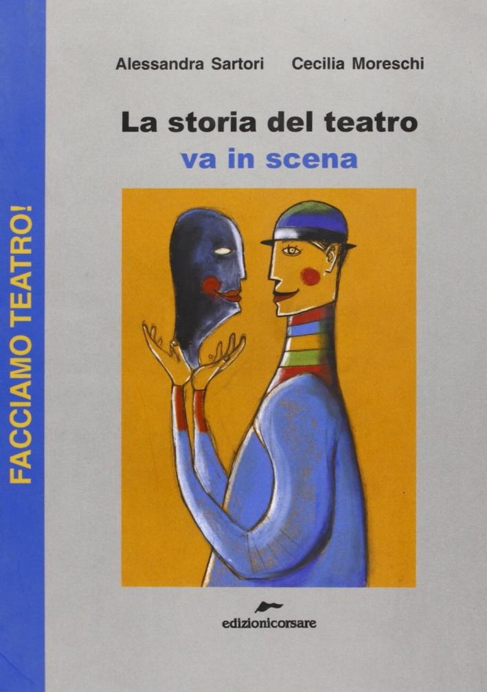La storia del teatro va in scena