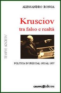 Krusciov tra stalinismo e perestrojka. Politica in Urss tra gli anni Cinquanta e Sessanta