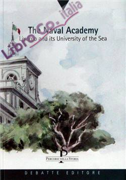 The Naval academy. Livorno and its University of the sea