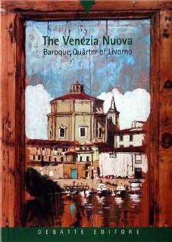 The Venezia nuova. Baroque quarter of Livorno