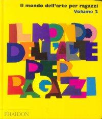 Il Mondo dell'Arte Per Ragazzi. Vol. 2