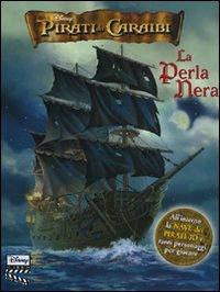 Pirati dei Caraibi. La perla nera. Libro pop-up. Ediz. illustrata