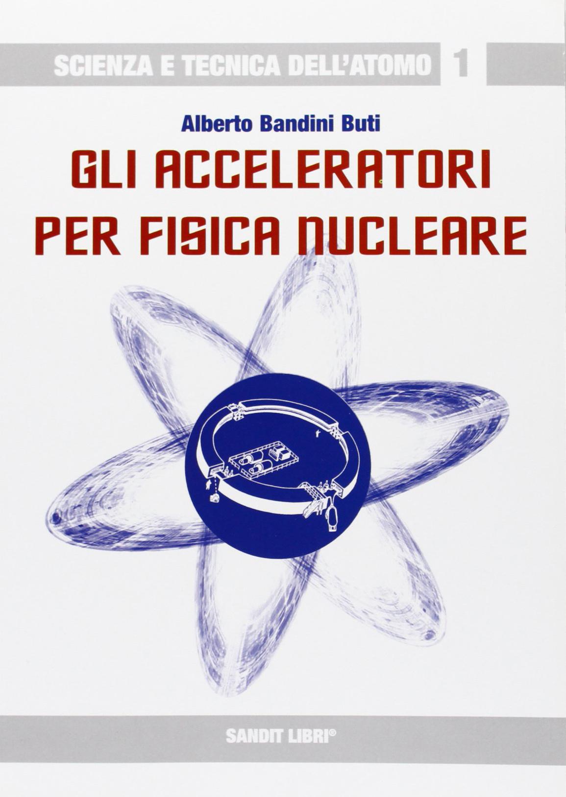 Gli acceleratori per fisica nucleare