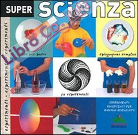Super scienza. Ediz. illustrata