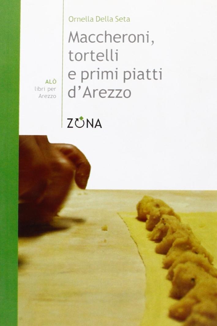 Maccheroni, tortelli e primi piatti d'Arezzo