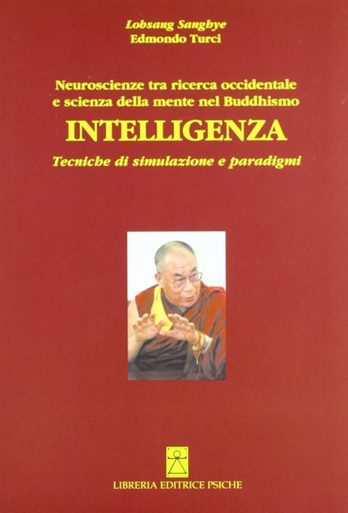 Intelligenza. Neuroscienze tra ricerca occidentale e scienza della mente del buddismo