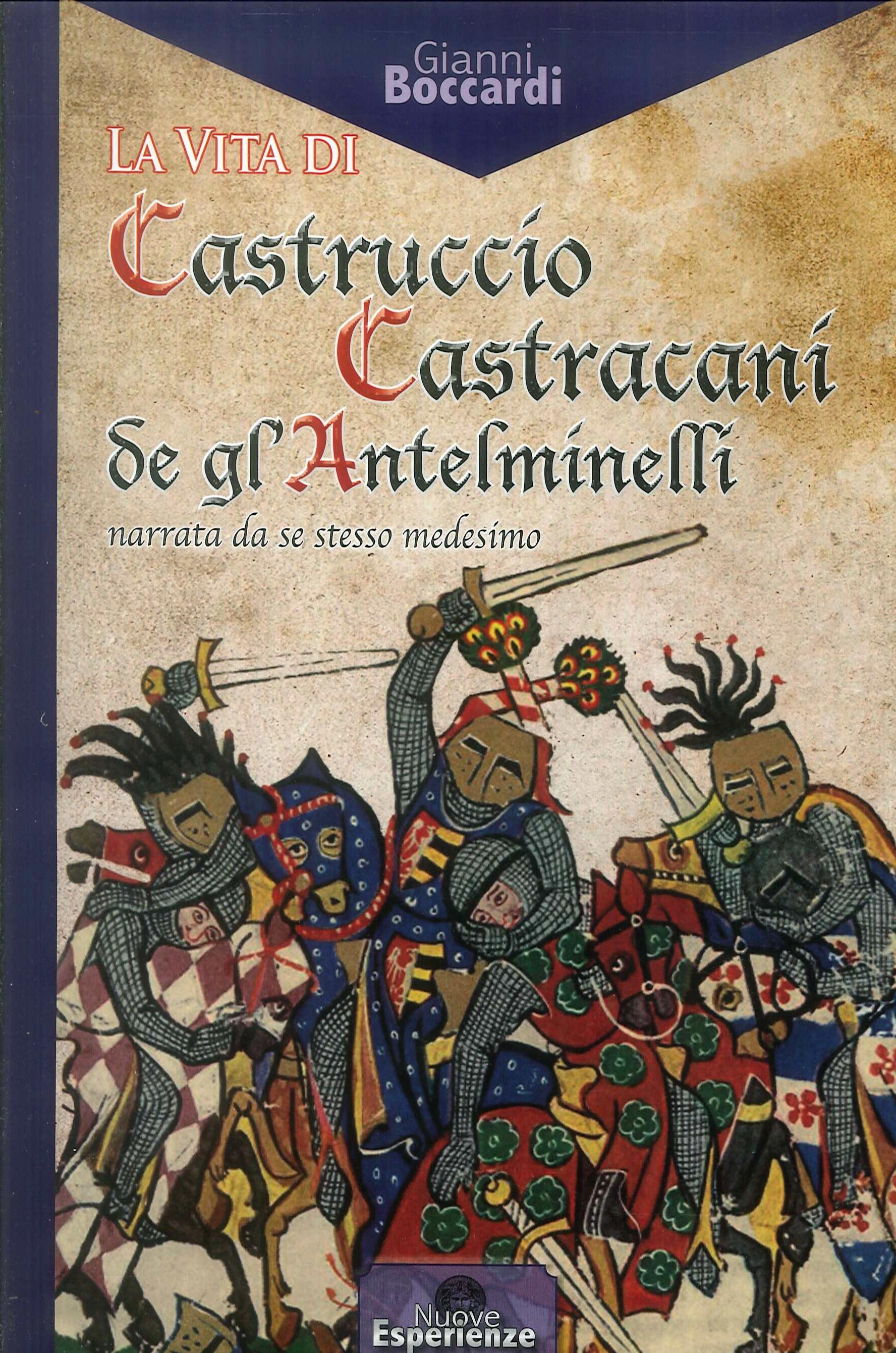 La vita di Castruccio Castracani de gl'Anteminelli. Narrata da se stesso medesimo